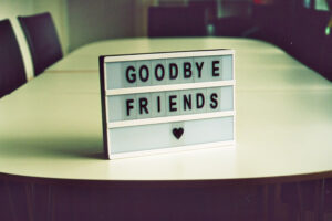 How To Tell Someone Goodbye Forever
